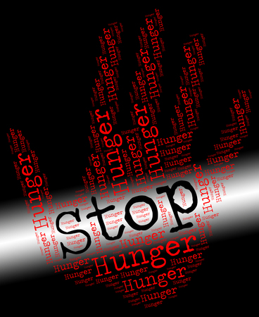 lack: Stop Hunger Showing Lack Of Food And Warning Sign