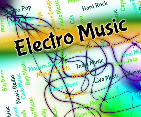 electro: Electro Music Meaning Electronic Dance And Melody Stock Photo