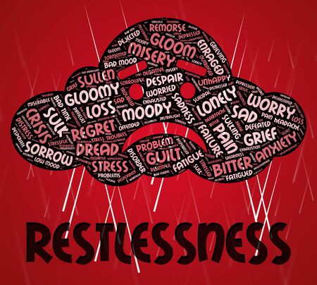 Restlessness Word Meaning Ill At Ease And Worked Up