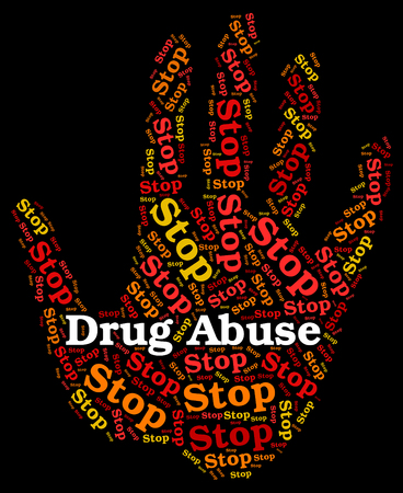 abuses: Stop Drug Abuse Indicating Drugs Rehabilitation And Abused Stock Photo