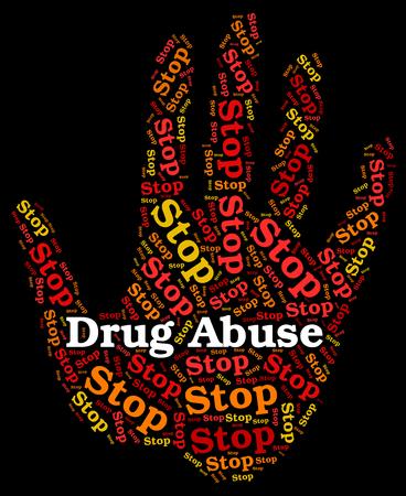 injure: Stop Drug Abuse Indicating Drugs Rehabilitation And Abused Stock Photo