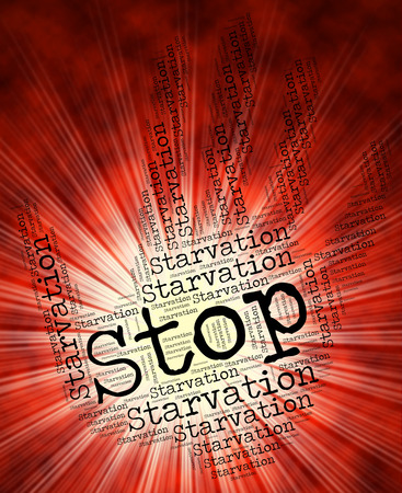 starvation: Stop Starvation Representing Lack Of Food And Warning Sign