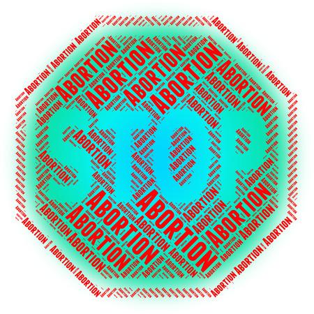 poronienie: Zatrzymaj Aborcja reprezentujących zatrzymany i Danger