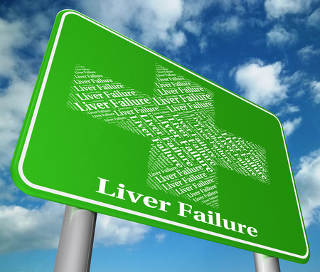 fails: Liver Failure Meaning Lack Of Success And Ill Health