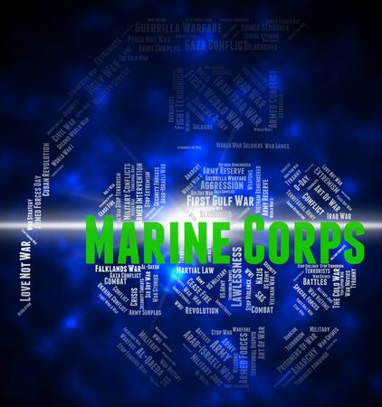infantry: Marine Corps Representing Naval Infantry And Wordclouds Stock Photo