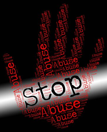 abuses: Stop Abuse Showing Treat Badly And Abusing
