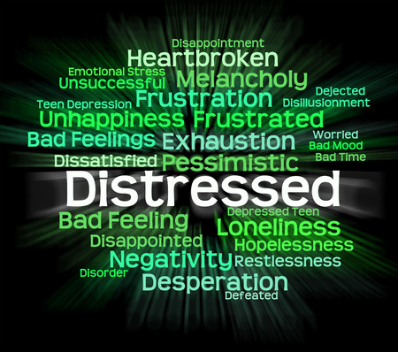 distressing: Distressed Word Meaning Worked Up And Overcome