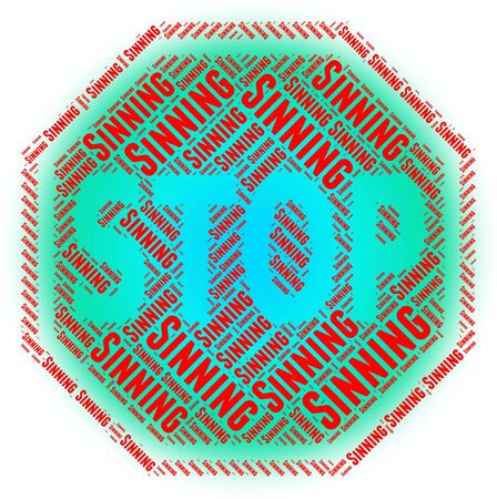 unethical: Stop Sinning Meaning Caution Warning And Stopped