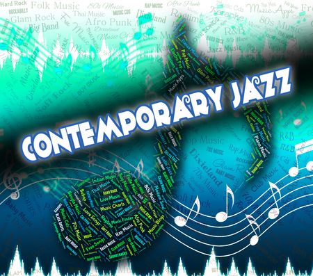jazz time: Contemporary Jazz Representing Up To Date And Modern Day
