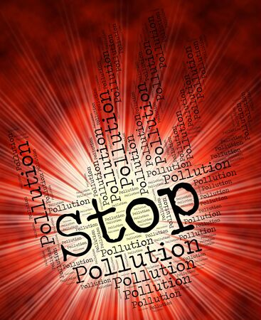 filthiness: Stop Pollution Showing Air Polution And Soiling Stock Photo
