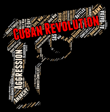 overthrow: Cuban Revolution Showing Coup Détat And Wordcloud Stock Photo