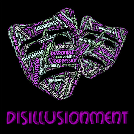 disillusionment: Disillusionment Word Representing World Weary And Words
