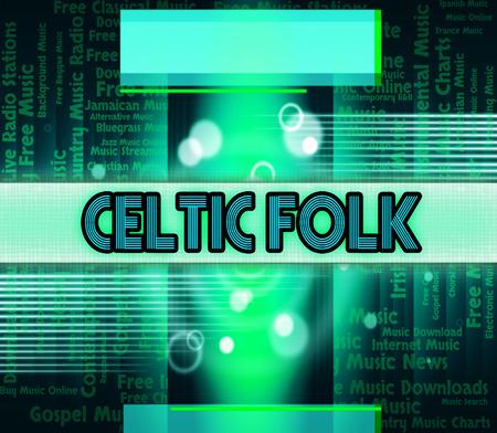 gaelic: Celtic Folk Showing Sound Tracks And Singing