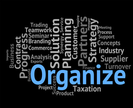 organizing: Organize Word Representing Organizing Manage And Wordclouds