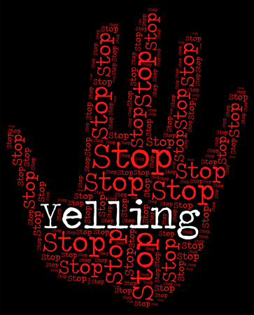 yelling: Stop Yelling Representing Warning Sign And Yelp