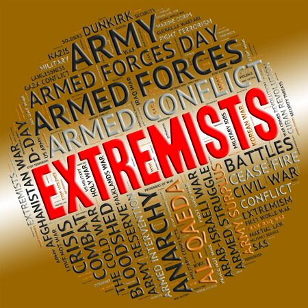 fanaticism: Extremists Word Showing Militancy Sectarianism And Activism Stock Photo