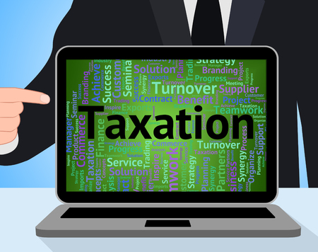taxpayers: Taxation Word Indicating Taxpayers Excise And Text Stock Photo