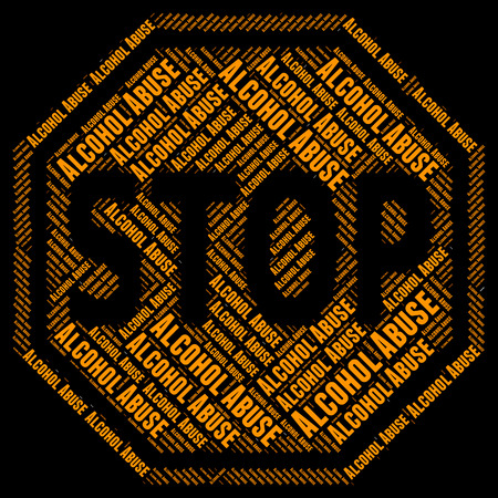 abuses: Stop Alcohol Abuse Meaning Alcoholic Drink And Stopped Stock Photo