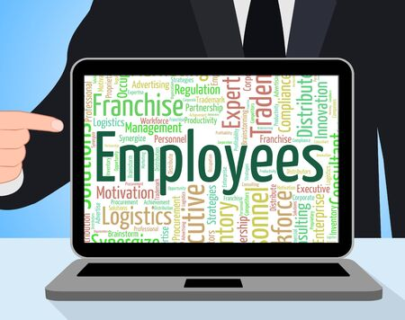 wage earner: Employees Word Indicating Member Of Staff And Hired Person