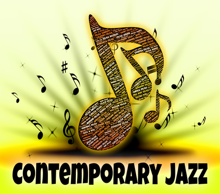 jazz time: Contemporary Jazz Showing Up To Date And Sound Track