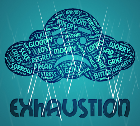 exhaustion: Exhaustion Word Showing Tired Out And Fatigued