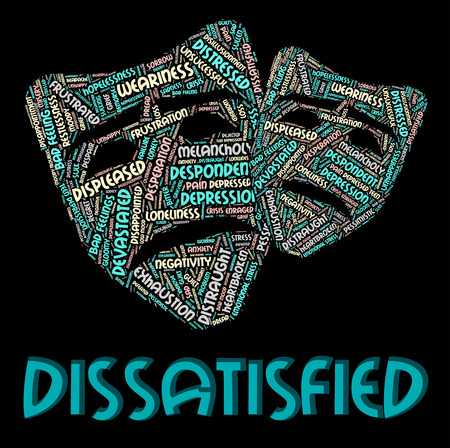 dissatisfied: Dissatisfied Word Indicating Fed Up And Exasperated