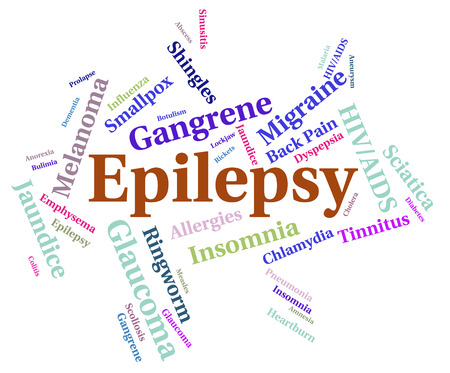 epilepsy: Epilepsy Illness Showing Words Infections And Disorder Stock Photo