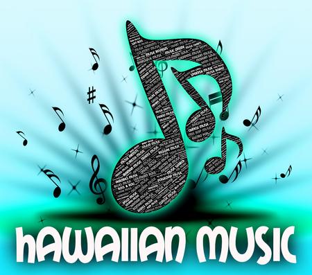 tune: Hawaiian Music Meaning Sound Tracks And Tune Stock Photo