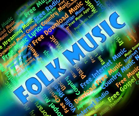 folk music: Folk Music Representing Sound Tracks And Balladry