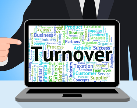 turnover: Turnover Word Indicating Gross Sales And Revenue