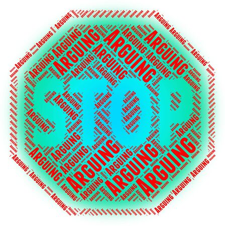 squabble: Stop Arguing Meaning Warning Sign And Arguement