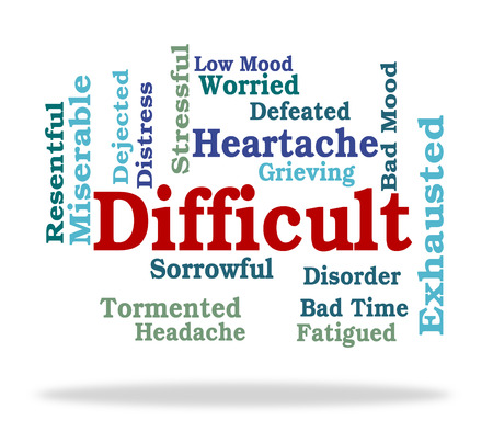 difficult: Difficult Word Representing Punishing Wearisome And Tiring