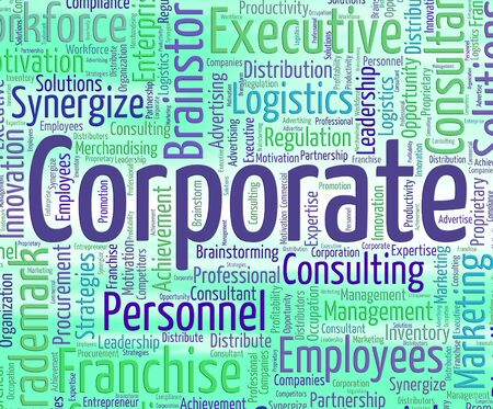 corporate executive: Corporate Word Indicating Corporation Companies And Corporations