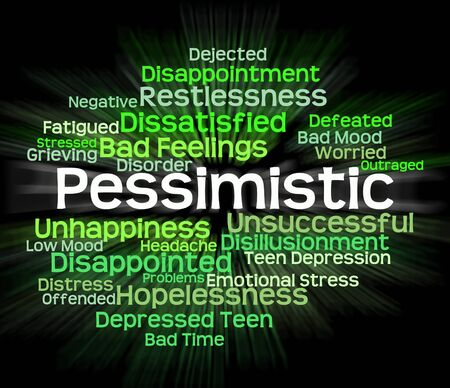 pessimistic: Pessimistic Word Meaning Fatalistic Words And Melancholy