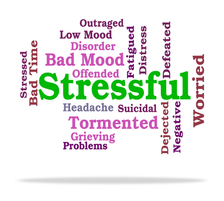 stressful: Stressful Word Showing Pressures Stresses And Pressured Stock Photo