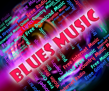 melodies: Blues Music Indicating Sound Tracks And Tunes