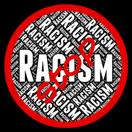anti racist: Stop Racism Indicating Warning Sign And Prohibited