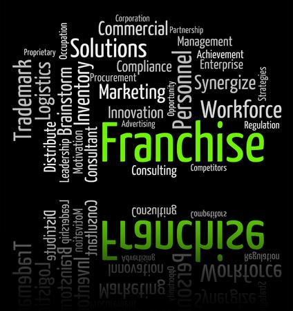 franchises: Franchise Word Indicating Franchised Prerogative And Licence