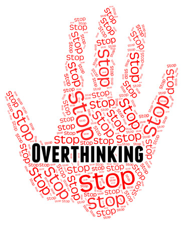 too much: Stop Overthinking Showing Too Much And Stops