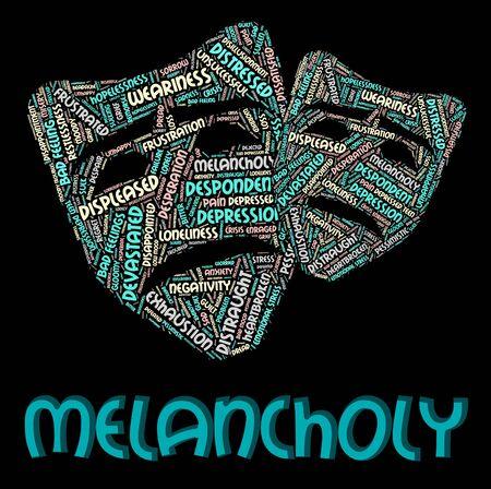 melancholia: Melancholy Word Indicating Despondency Gloomy And Dejectedness
