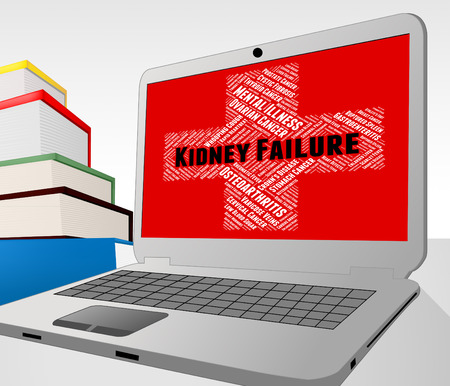 fails: Kidney Failure Representing Lack Of Success And Poor Health