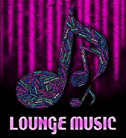 soundtrack: Lounge Music Showing Sound Tracks And Melody