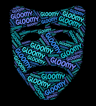gloominess: Gloomy Word Representing Low Spirits And Melancholia