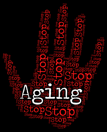aging: Stop Aging Meaning Growing Old And Prohibit
