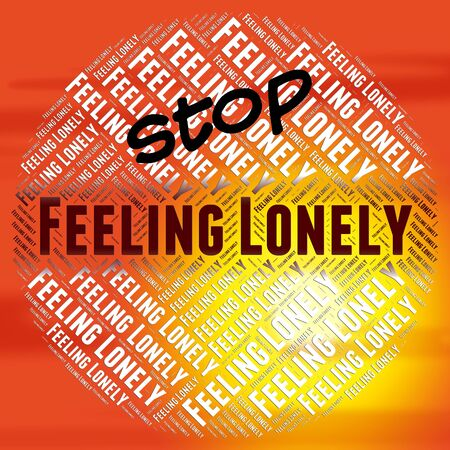 unloved: Stop Feeling Lonely Indicating Control Prevent And Unloved