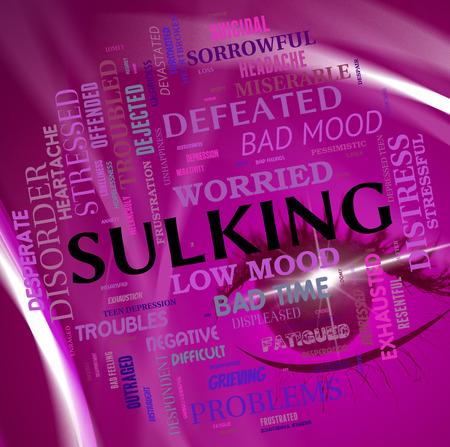 bad mood: Sulking Word Indicating Bad Mood And Huff Stock Photo