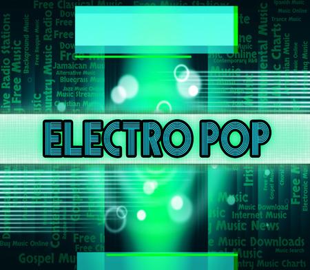 electro: Electro Pop Representing Hip Hop And Tune