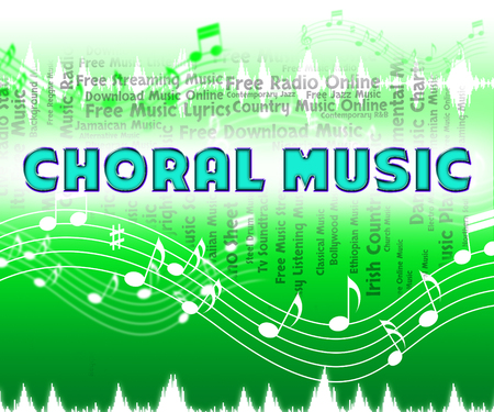 choral: Choral Music Representing Sound Track And Vocalist