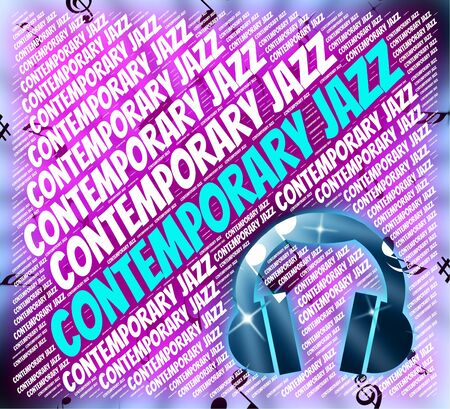jazz time: Contemporary Jazz Meaning Up To Date And Present Time Stock Photo