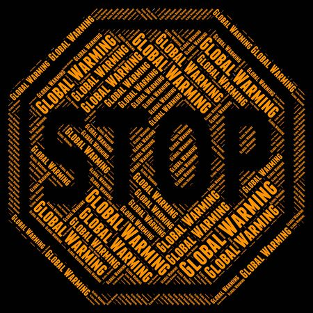 stop global warming: Stop Global Warming Representing Warning Sign And Globalisation